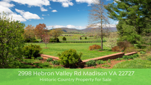 2998 Hebron Valley Rd Madison VA 22727 | Historic Country Property for Sale