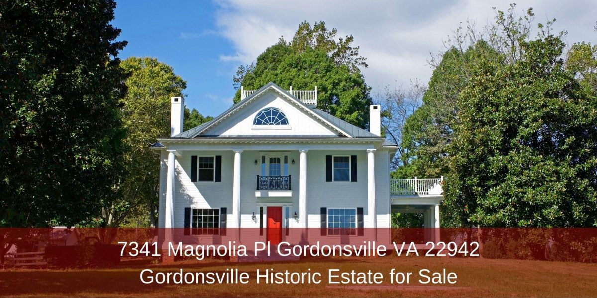 7341 Magnolia Pl Gordonsville VA 22942 | Gordonsville Historic Estate for Sale